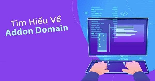 Tìm hiểu Addon Domain là gì?