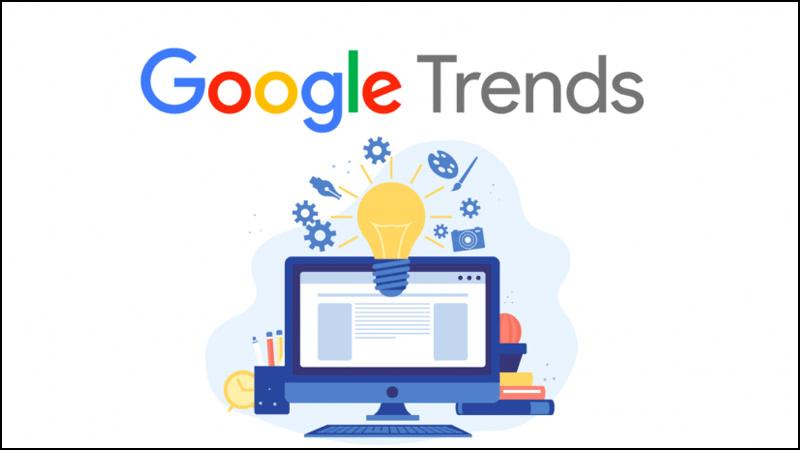 Google Trends giúp phân tích Insight